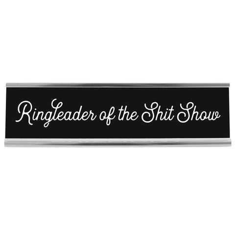 Ringleader of the Shit Show Desk Sign