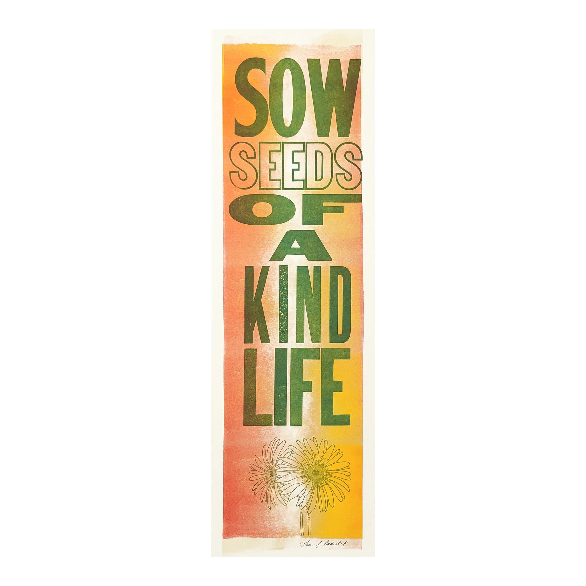 Sow Seeds Of A Kind Life