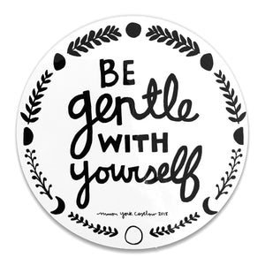 Be Gentle With Yourself Sticker