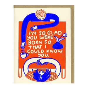 I'm So Glad You Were Born Birthday Card