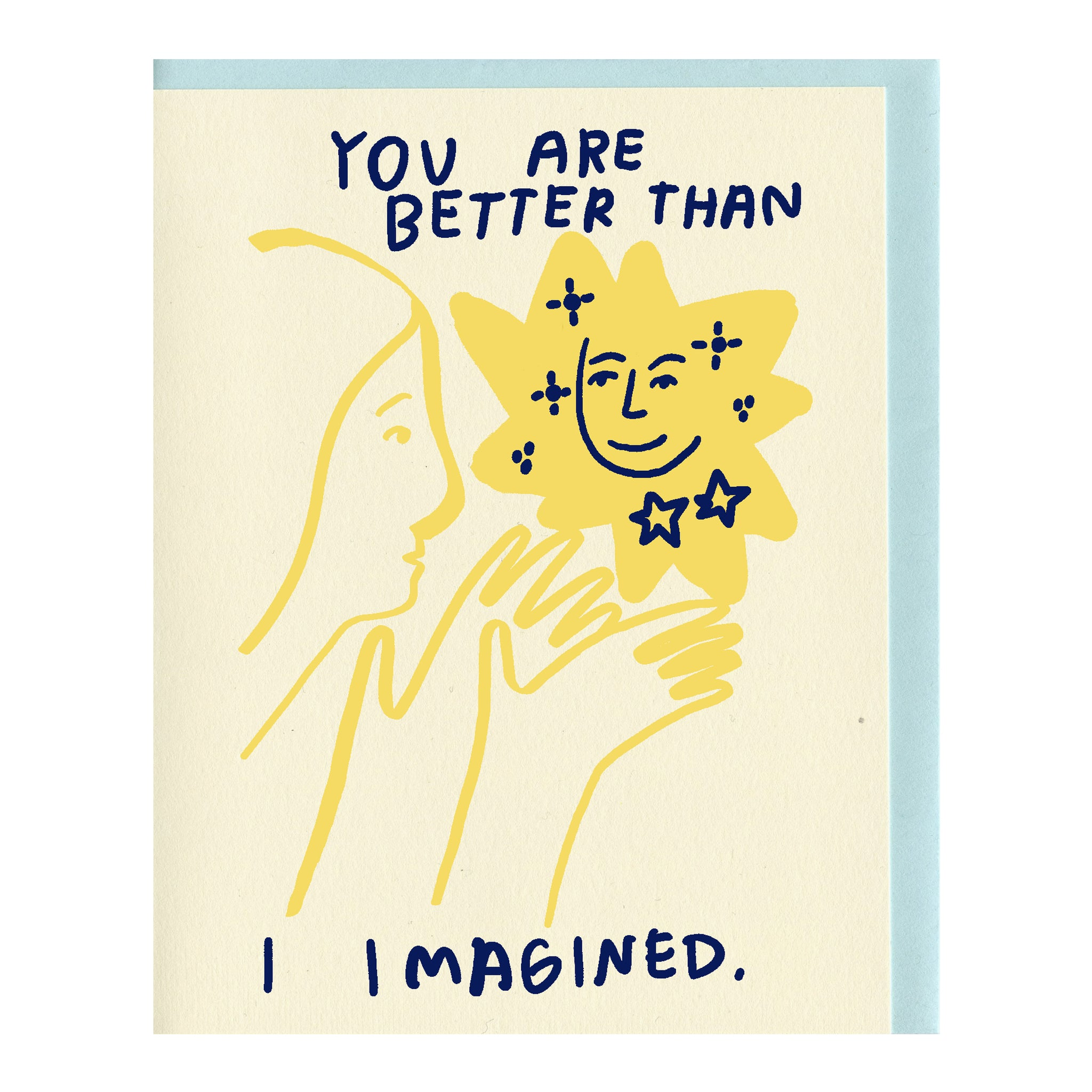 You Are Better Than I Imagined Card