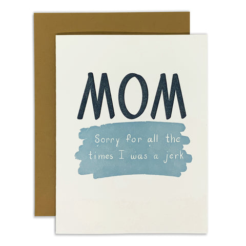 Mom Sorry For All The Times I Was A Jerk Card