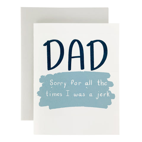 Dad Sorry For All The Times I Was A Jerk Card
