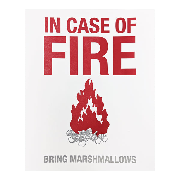 In Case of Fire - Bring Marshmallows
