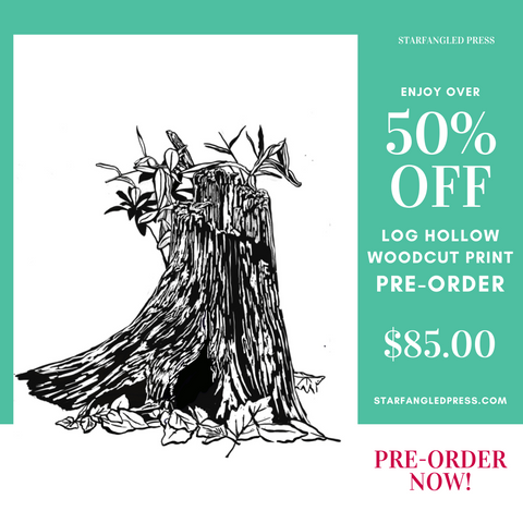 PRE-ORDER: Log Hollow Woodcut Print