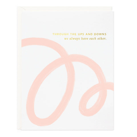 Through the Ups And Downs Greeting Card