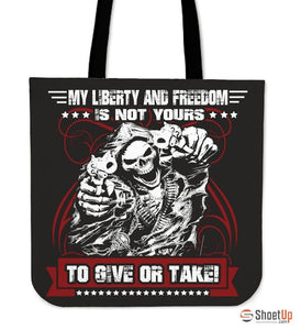 My Liberty And Freedom Is Not Yours-Tote Bag-Free Shipping