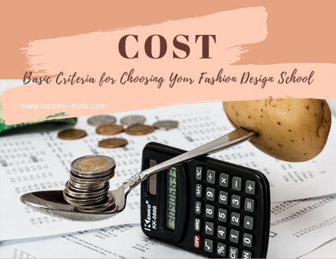 Cost | Basic Criteria for Choosing Your Fashion Design School | Touchy Style Outfit accessories