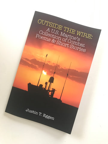 'Outside The Wire: a U.S. Marine's Collection of Combat Poems & Short Stories Vol.1' Personalized & Signed Paperback Edition