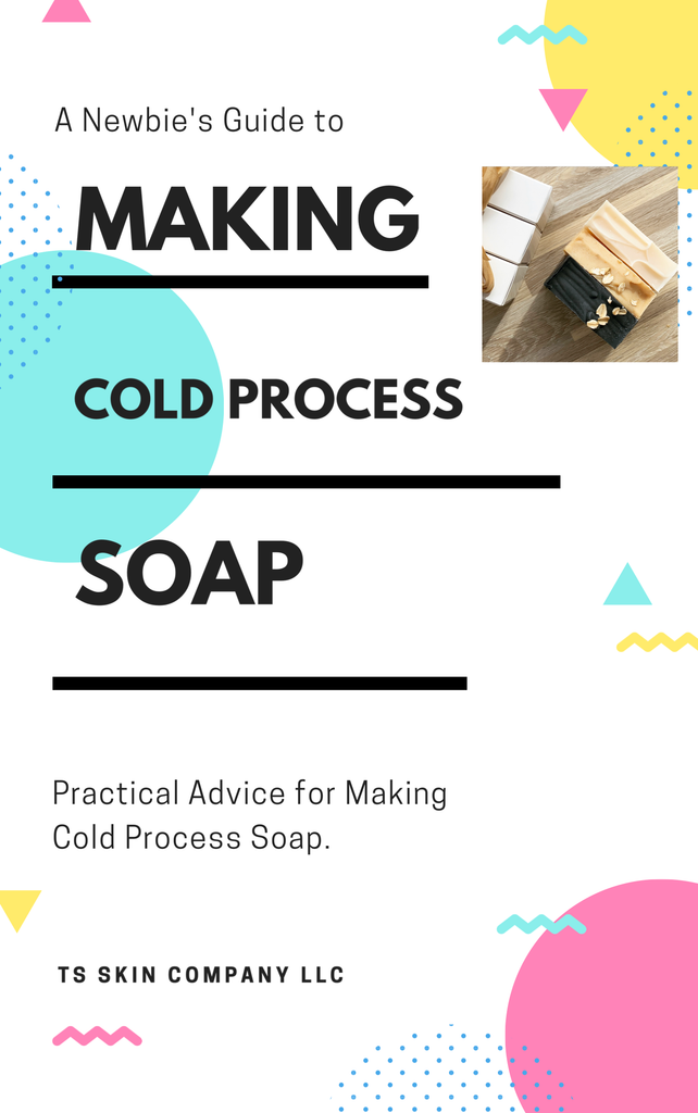 (Pre-Order) A Beginners Guide To Making Cold Process Soap - TS Skin Co.