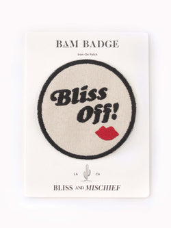 Bliss And Mischief 'Bliss Off' BAM Badge