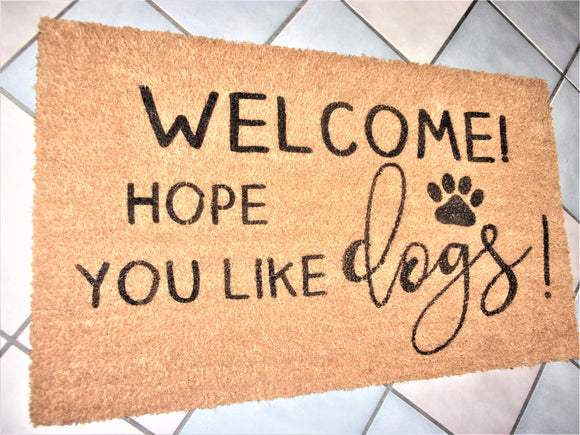 welcome, hope you like dogs door mat