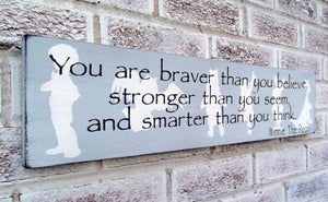 Winnie the Pooh You are Braver - multiple color options