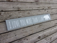 I love you more than I can bear sign