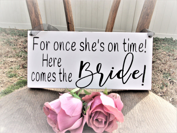 For once she's one time here comes the bride sign
