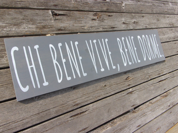 Chi bene vive, bene dorme - Who lives well, sleeps well IN ITALIAN