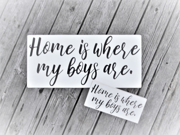 Home is where my boys are - two sizes