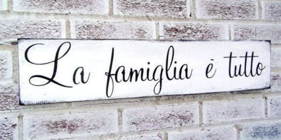 La famiglia e tutto - The family is everything IN ITALIAN -12x48