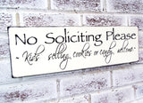 No soliciting unless you have w*ne or flowers OR kids selling cookies or candy welcome