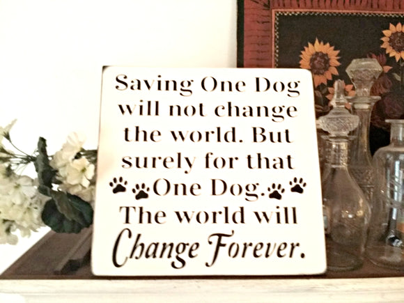 Saving one dog will not change the world ...