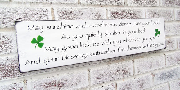 May sunshine and moonbeams dance over your head ...