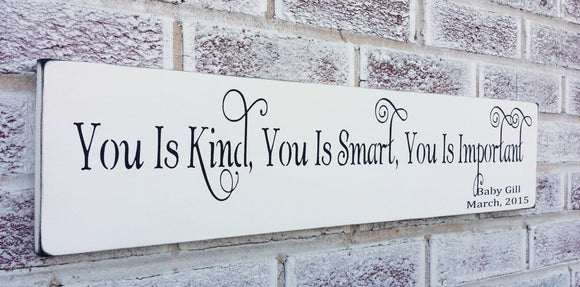 You is kind You is smart You is important, The Help