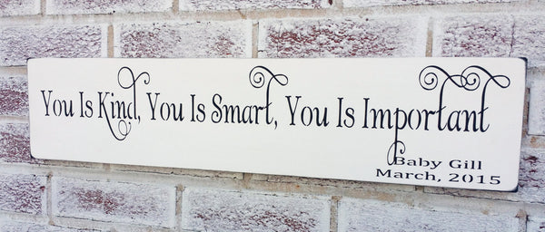 You Is Kind You Is Smart You Is Important The Help Ilovethatsign