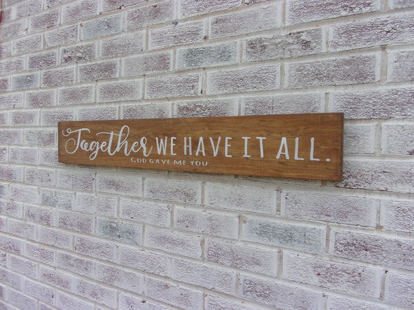 Together we have it all sign
