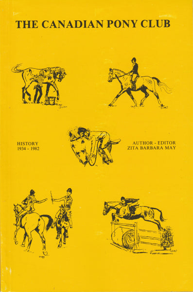 History of Canadian Pony Club (1934-1982) by Zita Barbara May