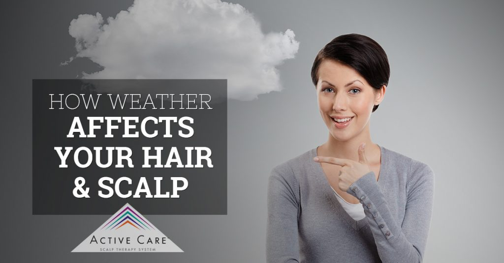 How Weather Affects Your Hair and Scalp