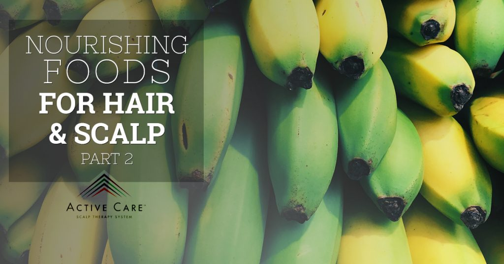 Nourishing Foods for Hair and Scalp, Part 2