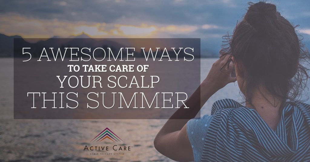 5 Awesome Ways to Take Care of Your Scalp This Summer