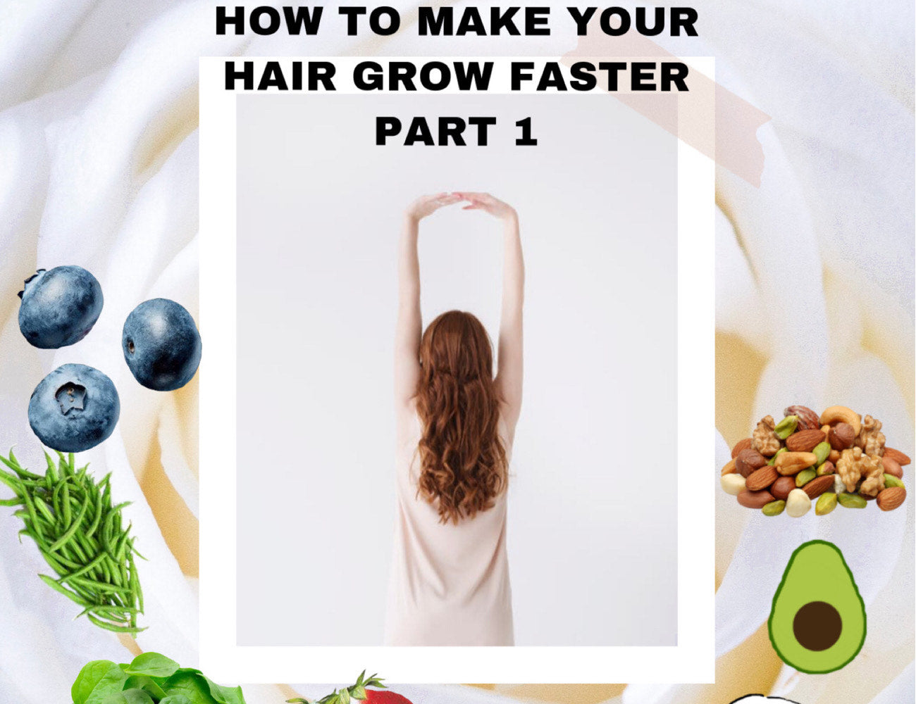 How To Make Your Hair Grow Faster Part 1
