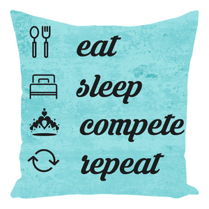 Eat, Sleep, COMPETE, Repeat Throw Pillows