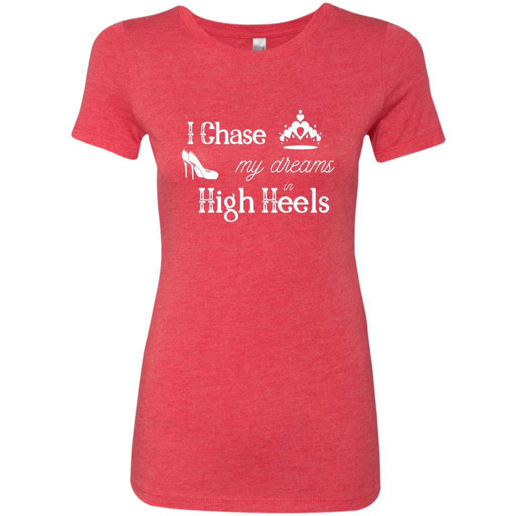 I Chase My Dreams Ladies' Triblend T-Shirt