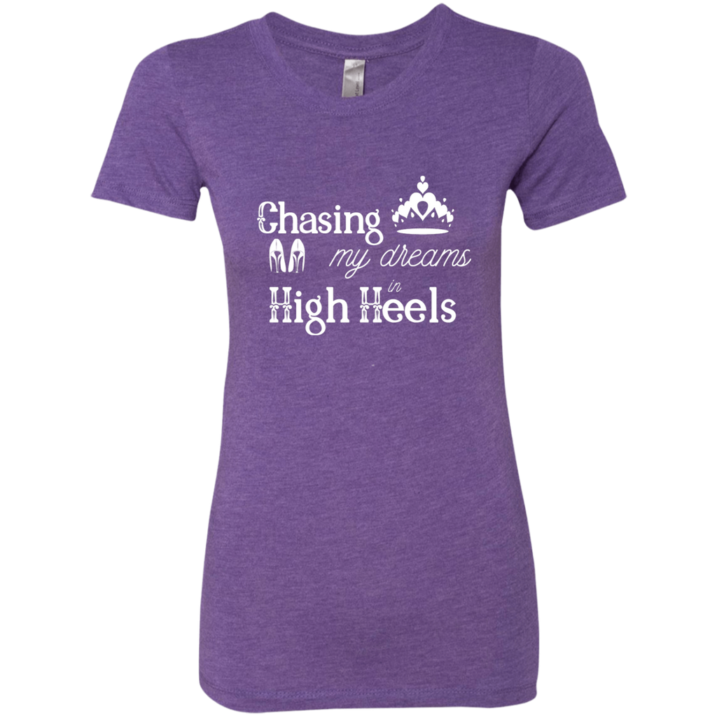 Chasing Dreams in High Heels Ladies' Triblend T-Shirt