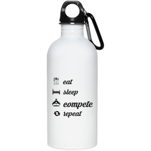 Eat, Sleep, COMPETE, Repeat  20 oz. Stainless Steel Water Bottle