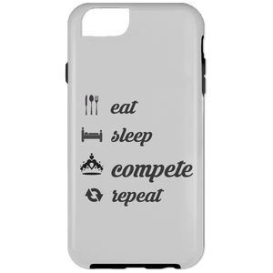 Eat, Sleep, COMPETE, Repeat - iPhone 6 Tough Case