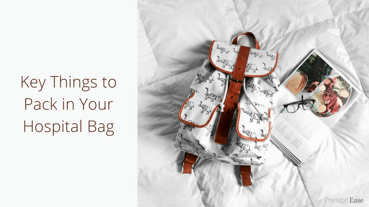 Key Things to Pack in Your Hospital Bag