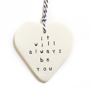 Handmade ceramic heart with It will always be you