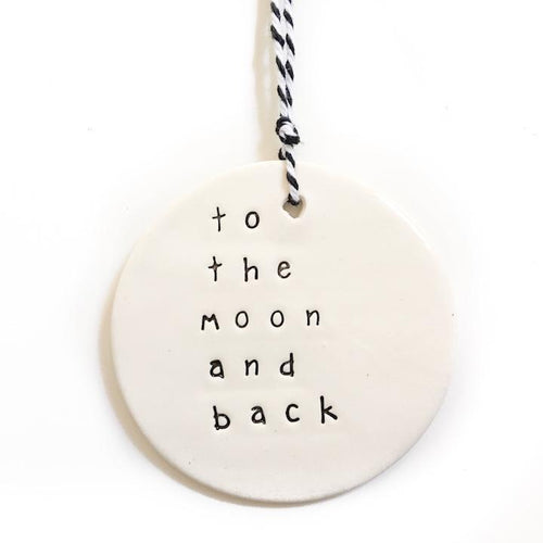 Handmade ceramic tage with to the Moon and back