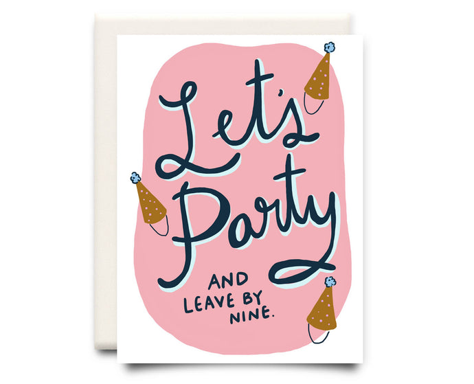 Let's Party and Leave by Nine | Birthday Greeting Card