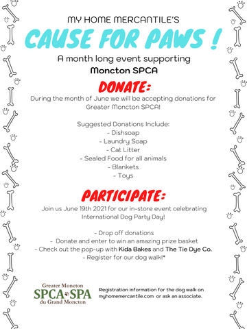 Poster of the Cause for Paws SPCA Fundraiser details. Drop off donations of pet supplies to our Moncton shop and join us June 19th for pop ups with the Tie Dye Co and Kida Bakes with treats for you and your furry friend! Sign up for our Dog Walk Party on June 19th via Eventbrite