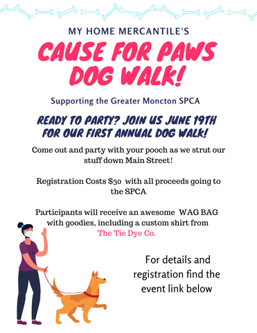 Cause for Paws Dog Walk. June 19th in support of the SPCA we will walk from our shop on Main Street to the waterfront and back with our pooches! All participants will get a custom Wag Bag full of goodies including a custom t-shirt