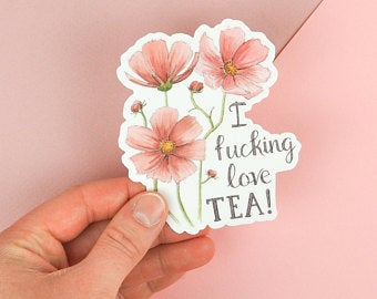 Fucking Love Tea Sticker