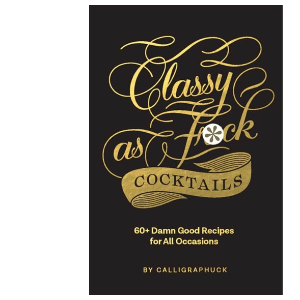 Classy as F*ck Cocktails