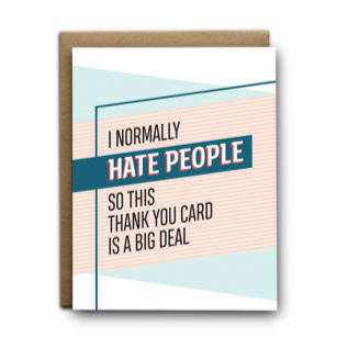 I Normally Hate People Card