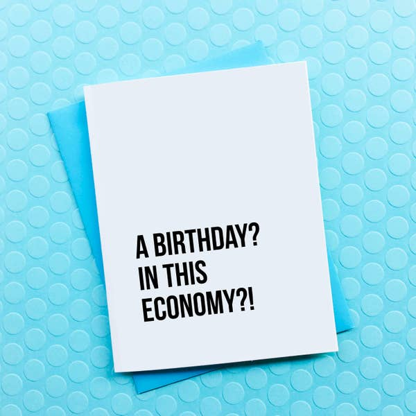 Birthday in this Economy?
