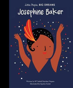 Josephine Baker  Little People Big Dreams hardback book 32 p.