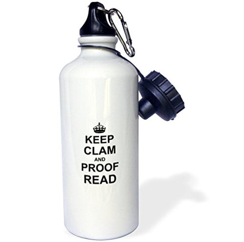 3Drose Wb_194448_1 Keep Clam And Proof Read-Funny Proofread Reader Writer Editor Gifts Sports Water Bottle, 21 Oz, White